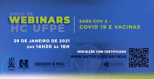 """""""Vacinação para Covid-19: O que precisamos saber?"""" é tema de webinar promovido pelo HC-UFPE/Ebserh em parceria com o Nutes UFPE"""